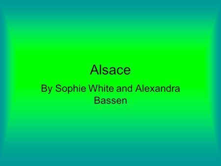 By Sophie White and Alexandra Bassen