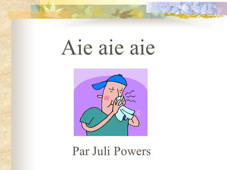 Aie aie aie Par Juli Powers.