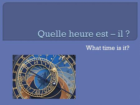 What time is it?. TTelling the time in French is simple as long as you follow the basic rules. AAlways remember: Hours first, minutes last.