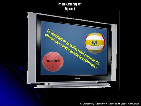 Marketing et Sport O. Charpentier, F. Sevestre, G. Raimond, M. Labbe, A. De Jaeger.