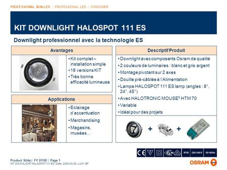 Product Slide | FY 07/08 | Page 1 KIT DOWNLIGHT HALOSPOT 111 ES | Date: 2008-03-28 | LUM | BF KIT DOWNLIGHT HALOSPOT 111 ES PROFESSIONAL NON-LED | PROFESSIONAL.