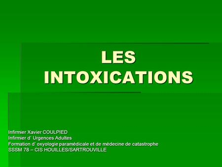 LES INTOXICATIONS Infirmier Xavier COULPIED