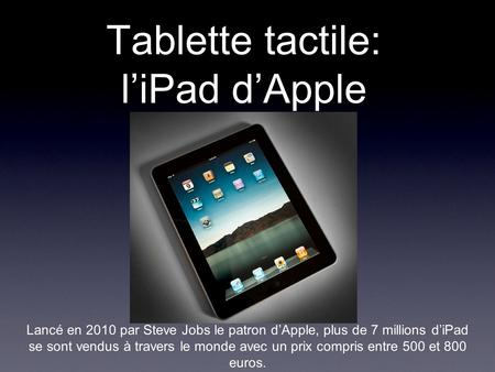 Tablette tactile: l'iPad d'Apple