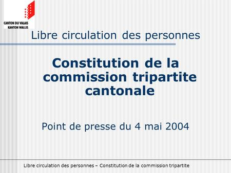 Libre circulation des personnes – Constitution de la commission tripartite Libre circulation des personnes Constitution de la commission tripartite cantonale.