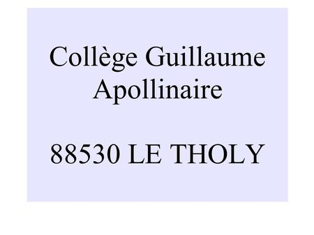 Collège Guillaume Apollinaire LE THOLY