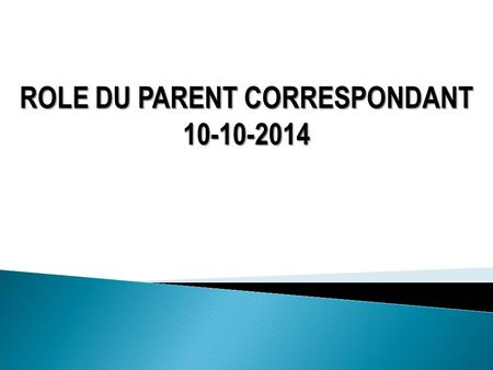 ROLE DU PARENT CORRESPONDANT