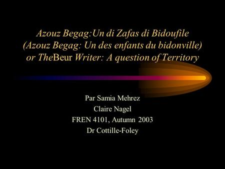 Azouz Begag:Un di Zafas di Bidoufile (Azouz Begag: Un des enfants du bidonville) or TheBeur Writer: A question of Territory Par Samia Mehrez Claire Nagel.