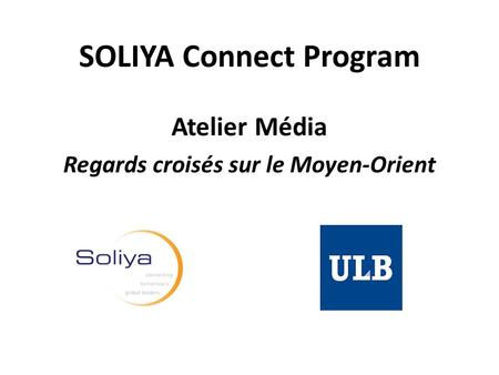 SOLIYA Connect Program Atelier Média Regards croisés sur le Moyen-Orient.