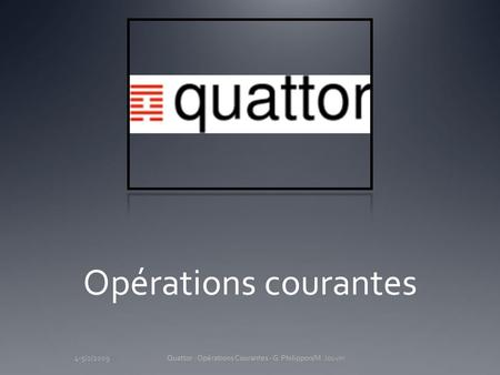 Quattor : Opérations Courantes - G. Philippon/M. Jouvin4-5/2/2009Quattor : Opérations Courantes - G. Philippon Opérations courantes.