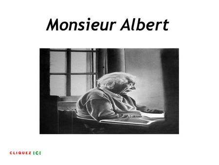 Monsieur Albert.