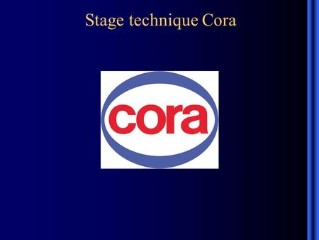 Stage technique Cora.