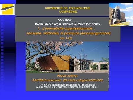 Master UTC Mention IC – UV SIC01 Pascal Jollivet (Costech) Toward an eco-conceived socio-technical innovation : UNIVERSITÉ DE TECHNOLOGIE COMPIÈGNE Connaissance,