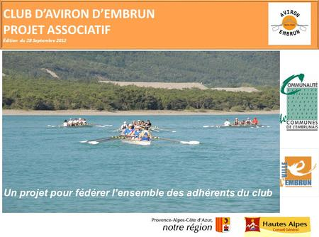 CLUB D'AVIRON D'EMBRUN PROJET ASSOCIATIF Édition du 28 Septembre 2012