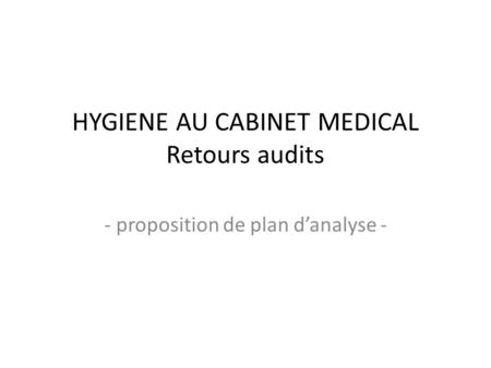 HYGIENE AU CABINET MEDICAL Retours audits