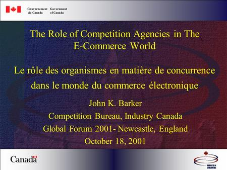The Role of Competition Agencies in The E-Commerce World Le rôle des organismes en matière de concurrence dans le monde du commerce électronique John K.