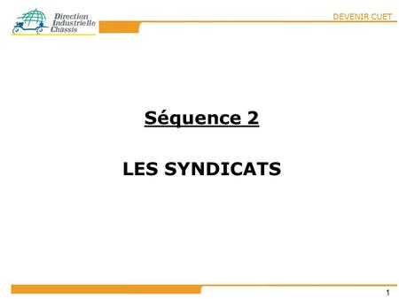 Séquence 2 LES SYNDICATS.
