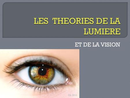 LES THEORIES DE LA LUMIERE