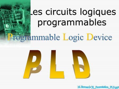 Circuits logiques programmables ppt t l charger for Les circuits logiques combinatoires