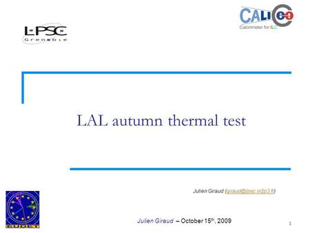 1 Julien Giraud – October 15 th, 2009 LAL autumn thermal test Julien Giraud