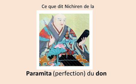 Paramita (perfection) du don Ce que dit Nichiren de la.