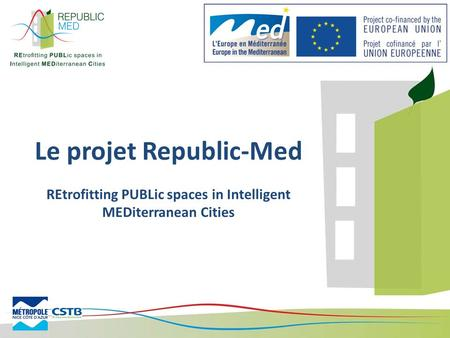 Le projet Republic-Med REtrofitting PUBLic spaces in Intelligent MEDiterranean Cities.