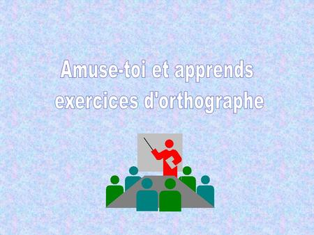 exercices d'orthographe