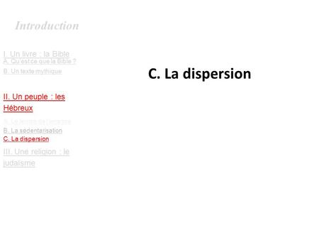 C. La dispersion Introduction I. Un livre : la Bible