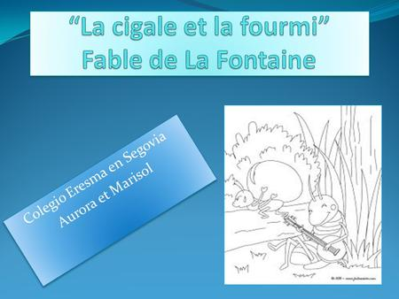 """La cigale et la fourmi"" Fable de La Fontaine"