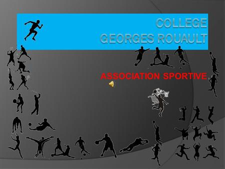 ASSOCIATION SPORTIVE Les activités  BASKET-BALL  FITNESS  FOOTBALL  TENNIS.