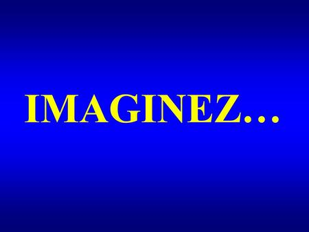 IMAGINEZ….