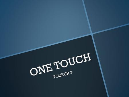 ONE TOUCH TOZEUR 3.