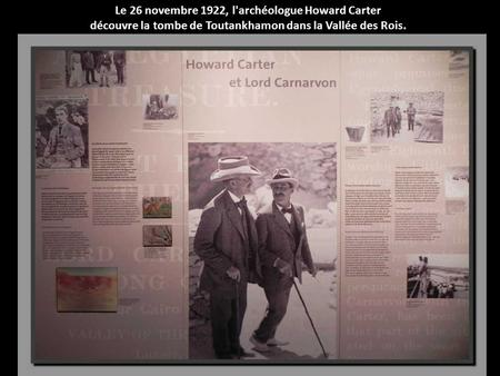 Le 26 novembre 1922, l'archéologue Howard Carter