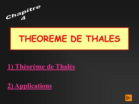 THEOREME DE THALES 1) Théorème de Thalès 2) Applications.