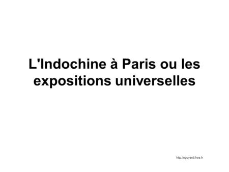 L'Indochine à Paris ou les expositions universelles