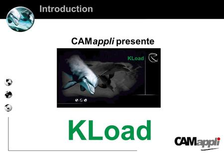 Introduction CAMappli presente KLoad.