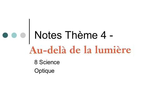Notes Thème 4 - 8 Science Optique.
