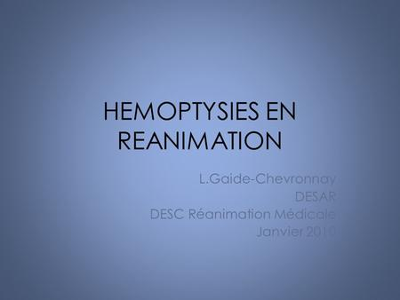 HEMOPTYSIES EN REANIMATION