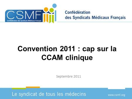 Convention 2011 : cap sur la CCAM clinique Septembre 2011.