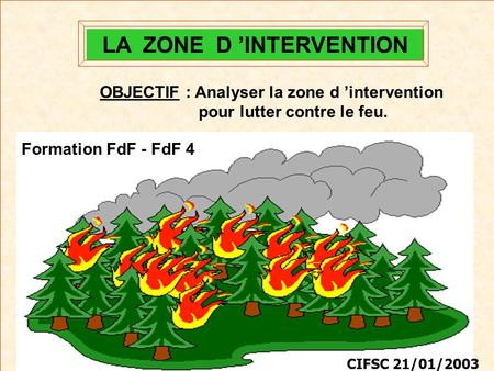 LA ZONE D 'INTERVENTION