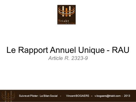 Le Rapport Annuel Unique - RAU Article R