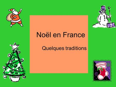 Noël en France Quelques traditions.
