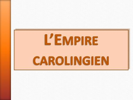 L'Empire carolingien.