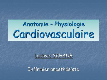 Anatomie - Physiologie Cardiovasculaire