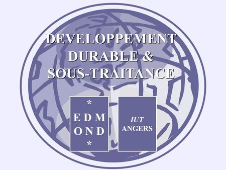 DEVELOPPEMENT DURABLE &