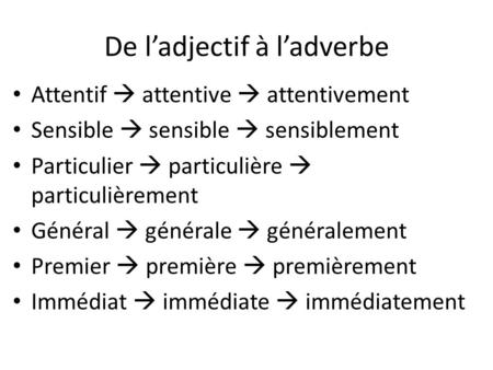 De l'adjectif à l'adverbe