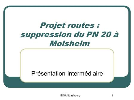 Projet routes : suppression du PN 20 à Molsheim