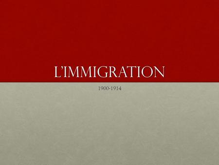 L'immigration 1900-1914 http://www.youtube.com/watch?v=vRh7ngcJ2HA&list=PL44099D7955760BDC&safety_mode=true&safe=active&persist_safety_mode=1.