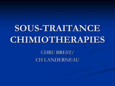 SOUS-TRAITANCE CHIMIOTHERAPIES
