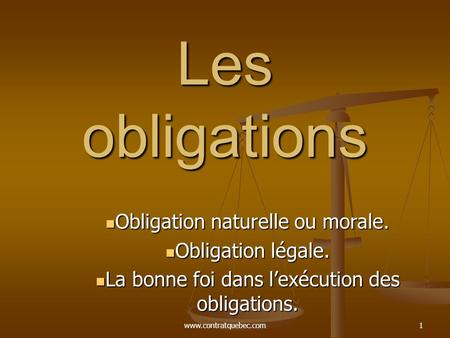 Les obligations Obligation naturelle ou morale. Obligation légale.