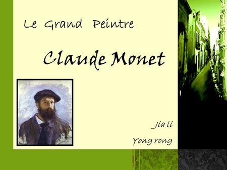 Le Grand Peintre Claude Monet Jia li Yong rong.